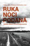 Ruka noci podaná - Václav Cílek, ...