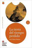 La tierra del tiempo perdido (Leer En Espanol Nivel 4) - José María Merino