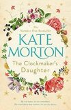 The Clockmaker´s Daughter - Kate Mortonová