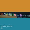 Wald Schneid - Oswald Schneider