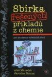 Sbírka řešených příkladů z chemie - Aleš Mareček, ...