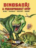 Dinosauři a prehistorický svět - Francisco Arredondo, ...