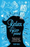 Relax pro vyčerpané - Wax Ruby