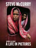 Steve McCurry: A Life in Pictures - Steve McCurry, Bonnie McCurry