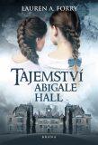 Tajemství v Abigalle Hall - Lauren A. Forry
