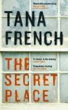 The Secret Place: Dublin Murder Squad 5 - Tana Frenchová