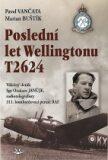 Poslední let Wellingtonu T2624 - Pavel Vančata, ...