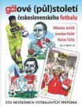 Gólové (půl)století československého fotbalu - Miloslav Jenšík, ...