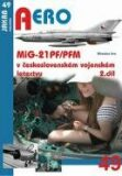 Aero č. 49 MiG-21PF/PFM v československém vojenském letectvu 2. díl - Miroslav Irra