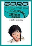 Goro, ochránce makaků, a další komiksy - Ivo Pechar
