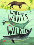 When the Whales Walked: And Other Incredible Evolutionary Journeys - Dixon