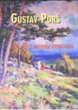 Gustav Porš, s paletou Vysočinou - Pavel Šmidrkal, ...