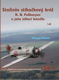 Stalinův stíhačkový krá N.N.Polikarpov a jeho stíhací letadla 1.díl - Miroslav Šnajdr