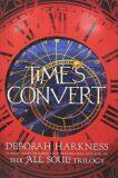 Time´s Convert - Deborah Harknessová