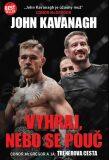 Vyhraj, nebo se pouč - John Kavanagh