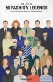 The Lives of 50 Fashion Legends: Visual biographies of the world's greatest designers - Fashionary
