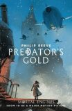 Predator´s Gold: Mortal Engines Quartet - Philip Reeve
