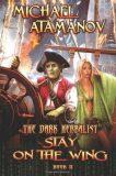 Stay on the Wing (the Dark Herbalist Book #2) : Litrpg Series - Michael Atamanov