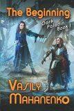 The Beginning (Dark Paladin Book #1) : Litrpg Series - Vasilij Mahaněnko