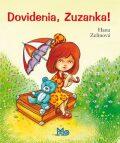 Dovidenia, Zuzanka! - Hana Zelinová