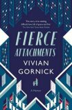Fierce Attachments - Gornick Vivian