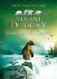 Volání divočiny 2: Velké Medvědí jezero - Erin Hunterová