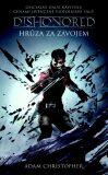 Dishonored 3 - Hrůza za závojem - Adam Christopher