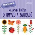 Má první knížka o hmyzu a zahradě - Chiara Piroddiová