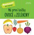 Má první knížka ovoce a zeleniny - Chiara Piroddiová
