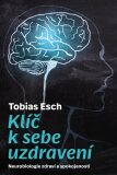Klíč k sebeuzdravení - Tobias Esch