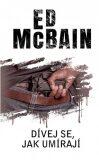 Dívej se, jak umírají - Ed McBain