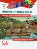 Découverte 4/B1 Histoires francophones - Colette Samson