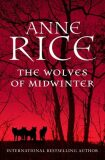 The Wolves of Midwinter - Anne Rice