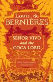 Senor Vivo and the Coca Lord - Louis de Berniéres