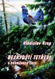 Beskydští tetřevi v proměnách času - Vladislav Krop