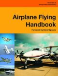 Airplane Flying Handbook (Federal Aviation Administration) : FAA-H-8083-3B - neuveden