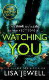 Watching You : Brilliant psychological crime from the author of THEN SHE WAS GONE - Lisa Jewellová