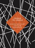 Cradle to Cradle : (Patterns of Life) - Michael Braungart