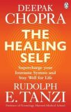 The Healing Self : Supercharge your immune system and stay well for life - Deepak Chopra, ...