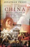 The Penguin History of Modern China : The Fall and Rise of a Great Power, 1850 to the Present, Third Edition - Jonathan Fenby