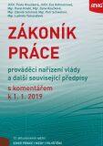 Zákoník práce, prováděcí nařízení vlády a další související předpisy s komentářem 2019 - Eva Hofmannová, ...