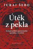 Útěk z pekla - Juraj Šebo