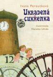Ukradená cukřenka - Ivana Peroutková