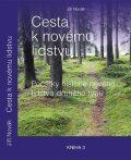 Cesta k novému lidstvu - Počátky historie nového lidstva druhého typu - Jiří Novák