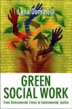 Green Social Work : From Environmental Crises to Environmental Justice - Dominelli Lena