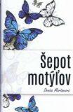 Šepot motýľov - Denisa Martincová