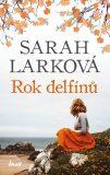 Rok delfínů - Sarah Larková