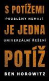 S potížemi je jedna potíž - Ben Horowitz
