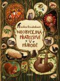 Neobyčejná přátelství v přírodě - Emilia Dziubaková