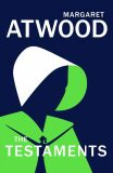 The Testaments: The Sequel to The Handmaid's Tale - Margaret Atwood